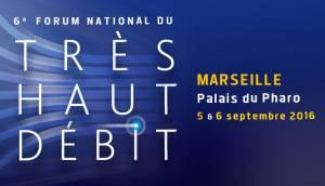 Forum du Très Haut Débit à Marseille en 2016